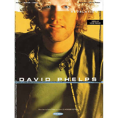 Word Music David Phelps - Revelation Piano, Vocal, Guitar Songbook