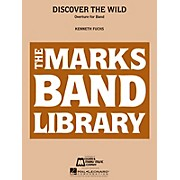 Edward B. Marks Music Company Discover the Wild (Overture for Band) Concert Band Level 4 Composed by Kenneth Fuchs