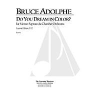 Lauren Keiser Music Publishing Do You Dream in Color (Lucerne Edition) LKM Music Series Composed by Bruce Adolphe