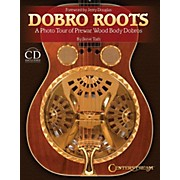 Centerstream Publishing Dobro Roots - A Photo Tour of Prewar Wood Body Dobros (Hardcover Book And CD)