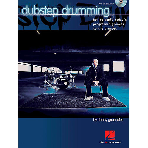 Hal Leonard Dubstep Drumming How To Apply Today's Programmed Grooves To The Drumset Book/CD-thumbnail
