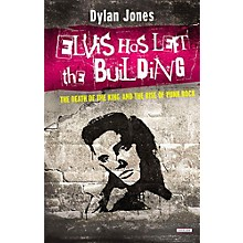 Alfred Elvis Has Left the Building: The Death of the King and the Rise of Punk Rock Hardcover Book