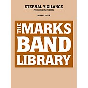 Edward B. Marks Music Company Eternal Vigilance (The Long Brave Line) Concert Band Level 5 Composed by Robert Jager