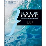 Course Technology PTR FL Studio Power! The Comprehensive Guide Book