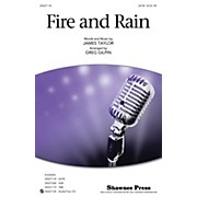 Shawnee Press Fire and Rain SATB by James Taylor arranged by Greg Gilpin