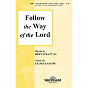 Shawnee Press Follow the Way of the Lord SATB composed by Lloyd Larson