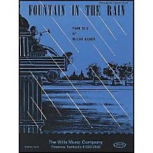 Willis Music Fountain In The Rain Piano Mid-Intermediate Level Piano Solo by William Gillock