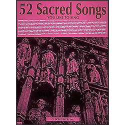 G. Schirmer 52 Sacred Songs You Like To Sing (50327490)
