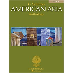 G. Schirmer G Schirmer American Aria Anthology For Tenor Voice (50484625)