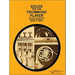 G. Schirmer Solos For The Trombone Player With Piano Accompaniment (50330090)