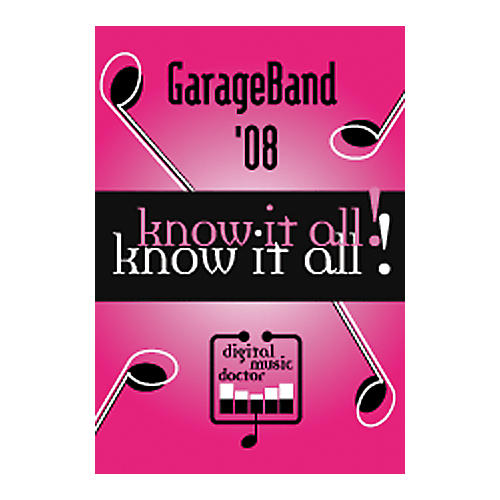 Digital Music Doctor GarageBand '08 - Know It All! Tutorial DVD-thumbnail