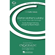 Boosey and Hawkes Gartan Mother's Lullaby (No. 2 from Three Celtic Folk Songs) SSA arranged by Wayland Rogers