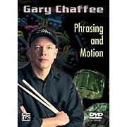 Alfred Gary Chaffee - Phrasing and Motion DVD