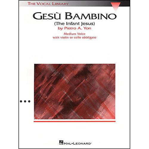 Hal Leonard Gesu Bambino In E Major for Medium Voice with Optional Violin Or Cello By Pietro Yon-thumbnail