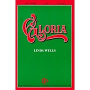 Fred Bock Music Gloria (Cantata) SATB composed by Linda Wells