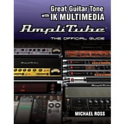 Cengage Learning Great Guitar Tone With IK multimedia Amplitube The Offcl GD