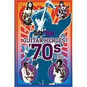 Backbeat Books Guitar Player Presents Guitar Heroes of the '70s Guitar Player Presents Series Softcover