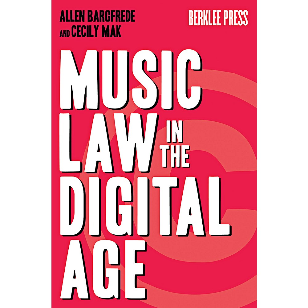 Berklee Press Music Law In The Digital Age