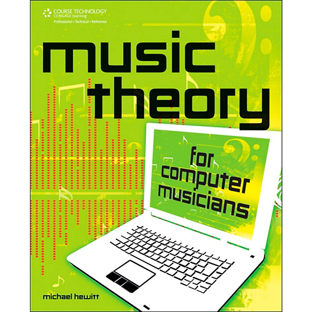 Cengage Learning Music Theory For Computer Musicians