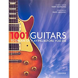 Hal Leonard 1001 Guitars To Dream Of Playing Before You Die (124673)