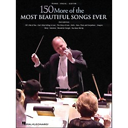 Hal Leonard 150 More Of The Most Beautiful Songs Ever arranged for piano, vocal, and guitar (P/V/G) (311318)