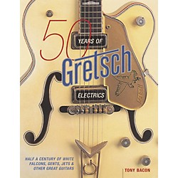 Hal Leonard 50 Years of Gretsch Electrics Book (331258)