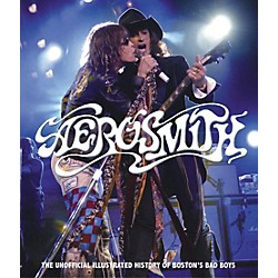 Hal Leonard Aerosmith - The Ultimate Illustrated History Of The Boston Bad Boys Book (333371)