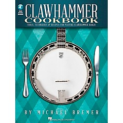 Hal Leonard Clawhammer Cookbook - Tools, Techniques & Recipes For Playing Clawhammer Banjo Book/CD (118354)