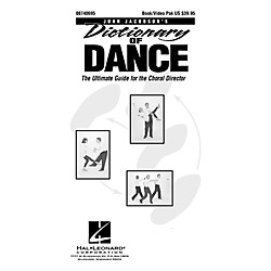 Hal Leonard Dictionary Of Dance - The Ultimate Guide for the Choral Director (Book/DVD) (8740695)