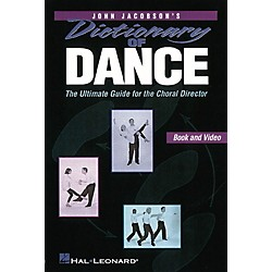 Hal Leonard Dictionary Of Dance - The Ultimate Guide for the Choral Director Book by John Jacobson (8740693)