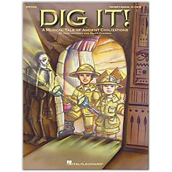 Hal Leonard Dig It!  A Musical Tale of Ancient Civilizations, Teacher's Edition (9970236)