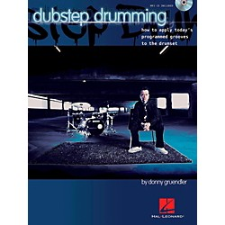 Hal Leonard Dubstep Drumming How To Apply Today's Programmed Grooves To The Drumset Book/CD (113726)