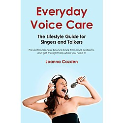 Hal Leonard Everyday Voice Care - The Lifestyle Guide For Singers And Talkers (333734)