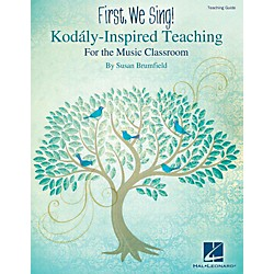 Hal Leonard First, We Sing!  Kodaly-Inspired Teaching for the Music Classroom (118549)