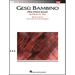 Hal Leonard Gesu Bambino In E Major For Medium Voice With Optional Violin Or Cello By Pietro Yon (747056)