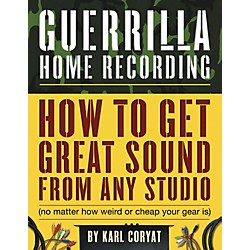 Hal Leonard Guerilla Home Recording 2nd Edition (Book) (331940)