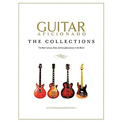 Hal Leonard Guitar Aficionado: The Collections - The Most Famous Rare And Valuable Guitars (124302)
