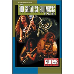 Hal Leonard Guitar World Presents - 100 Greatest Guitarists Of All Time (330960)