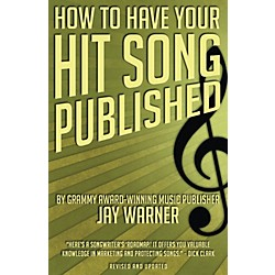 Hal Leonard How To Have Your Hit Song Published (331419)