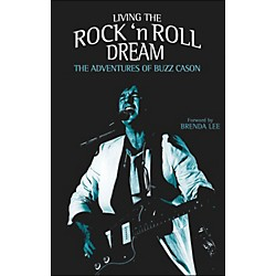 Hal Leonard Living The Rock And Roll Dream - The Adventures Of Buzz Cason Hardcover (331124)