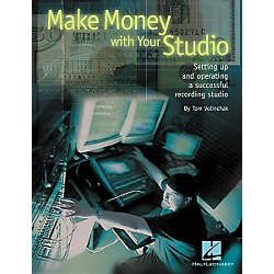 Hal Leonard Make Money with Your Studio Book (331087)