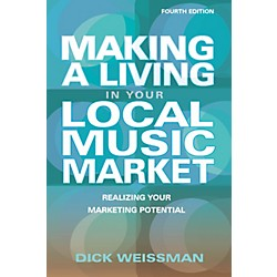 Hal Leonard Making A Living In Your Local Music Market - Fourth Edition (332907)