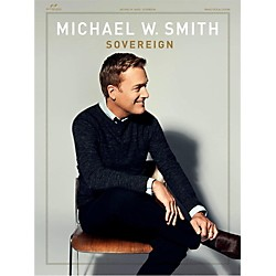 Hal Leonard Michael W. Smith Sovereign songbook for Piano/Vocal/Guitar (75727217)