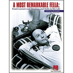 Hal Leonard Most Remarkable Fella - Frank Loesser Portrait By His Daughter (330499)