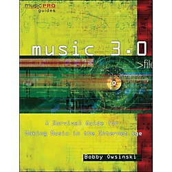 Hal Leonard Music 3.0 - A Survival Guide For Making Music In The Internet Age (332845)