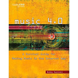 Hal Leonard Music 4.0 - A Survival Guide for Making Music in the Internet Age (122318)