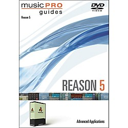 Hal Leonard Music Pro Guide DVD Reason 5 Advanced Applications (321147)