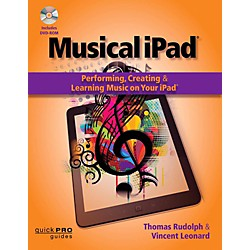 Hal Leonard Musical iPad: Performing, Creating, And Learning Music On Your iPad (119292)