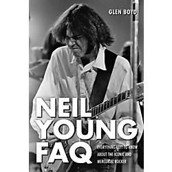 Hal Leonard Neil Young FAQ - Everything Left To Know About The Iconic And Mercurial Rocker Book (333098)