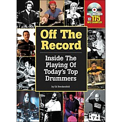 Hal Leonard Off The Record : Inside The Playing Of Today's Top Drummers (6620118)